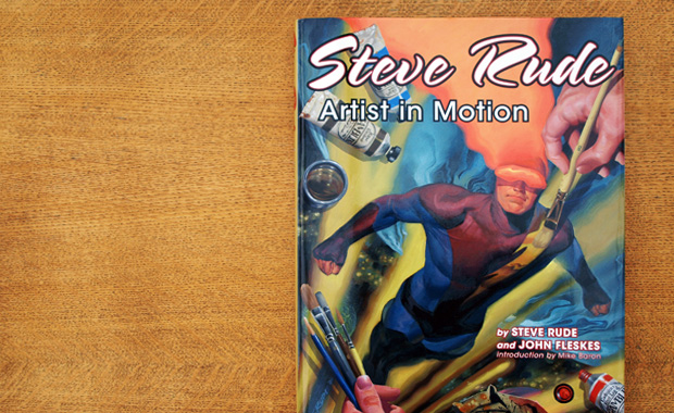 Steve Rude, Artist in Motion – By John Fleskes