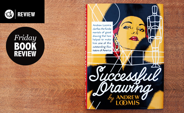 Successful Drawing by Andrew Loomis - The Friday Book Review