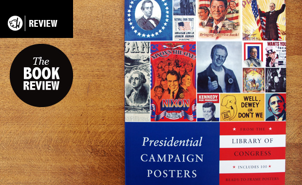 Presidential Campaign Posters - 100 Posters from the Library of Congress